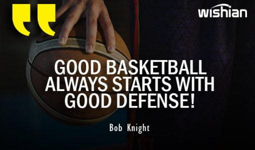Good Basketball Quotes about Defense by Bob Knight