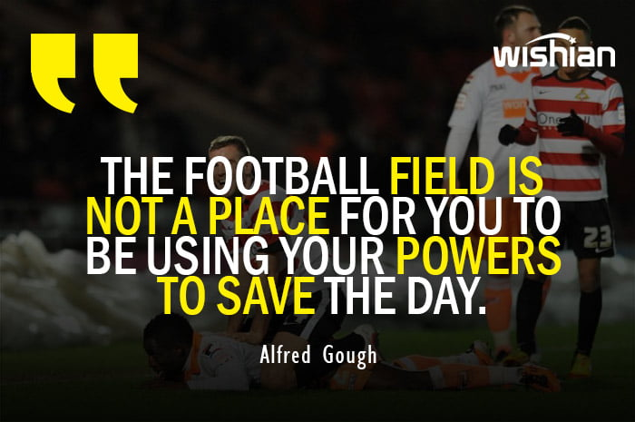 Humorous Soccer Quotes by Alfred Gough