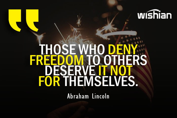 Independence Day Quotes by Abraham Lincoln for those who deny freedom