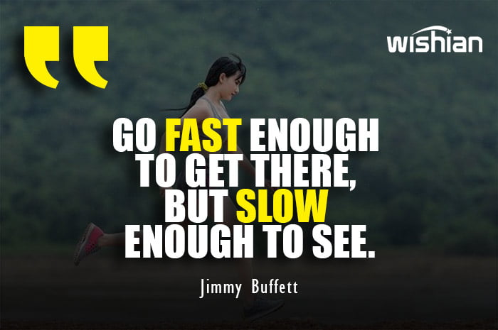 Jimmy Buffett Motivational Running Quotes about being fast and slow
