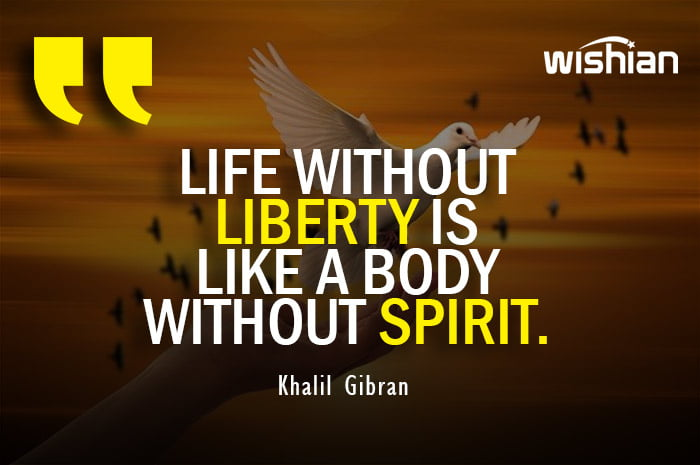 Liberty Quotes by Khalil Gibran for Independence Day