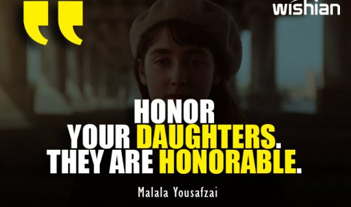 Malala Yousafzai Quotes about honor your daughters