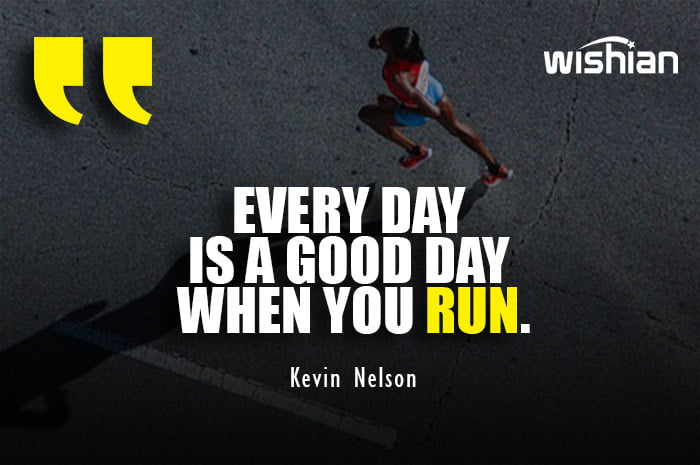 Motivational Good Day Running Quotes by Kevin Nelson