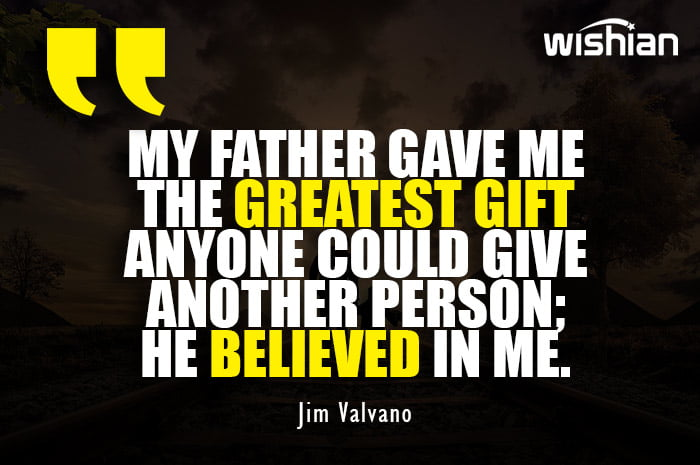 My Father Believed in Me Quotes by Jim Valvano
