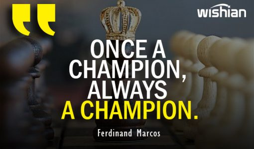 Once a Champion Always a Champion Quotes for Instagram by Ferdinand Marcos
