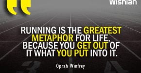 Oprah Winfrey Quotes on Running is the Greatest Metaphor for life