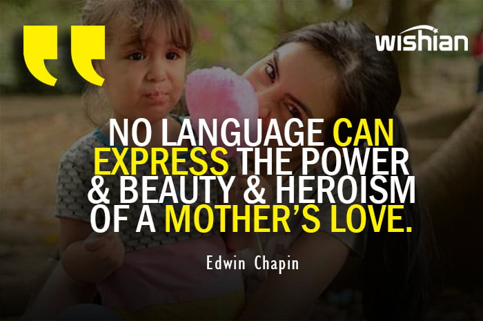 Power of Mothers Love Quotes by Edwin Chapin to wish happy birthday mom
