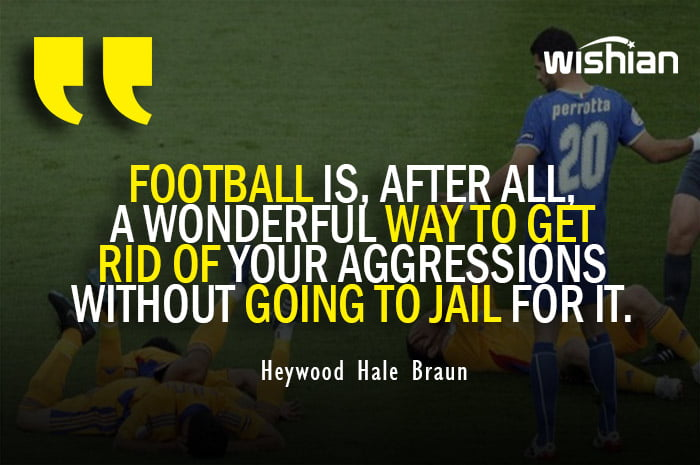 Sappy Soccer Quotes with humor by Heywood Hale Braun