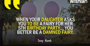 Tony Hawk advice Quotes for daughters birthday party celebration