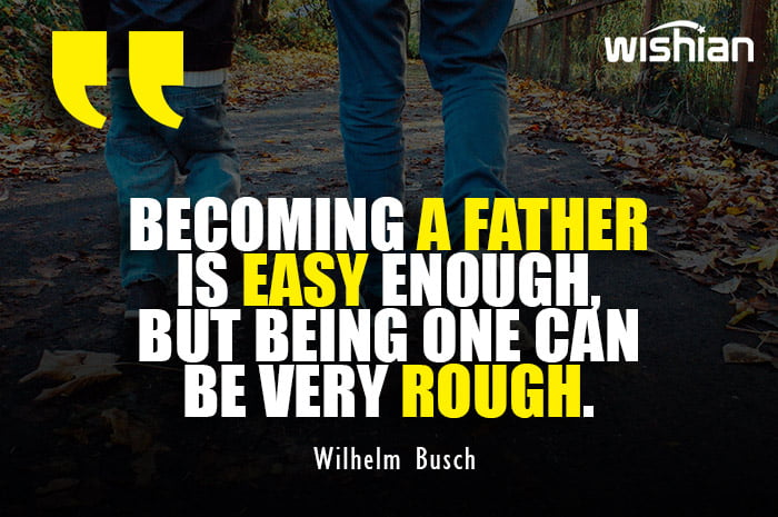 Wilhelm Busch Quotes about becoming a father