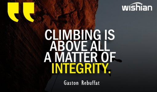mountain climbing is about integrity Quotes by Gaston Rebuffat