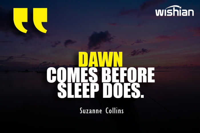 Deep Dawn Quotes thoughts for sleepless people by Suzanne Collins