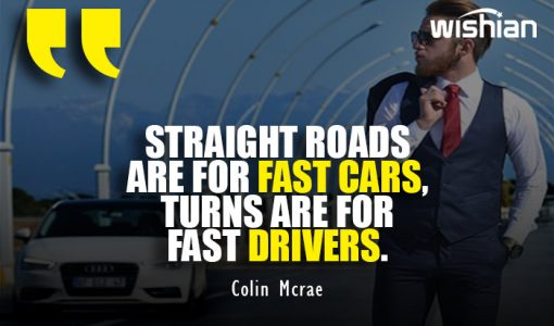 Driving Car Quotes for fast Drivers on tough road by Colin Mcrae