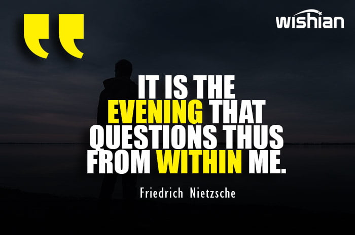 Emotional Evening Quotes by Friedrich Nietzsche with image