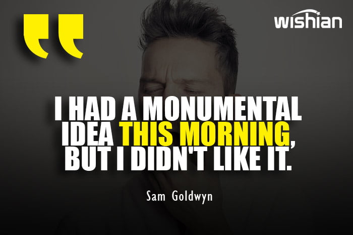 Funny Good Morning Quotes for her by Sam Goldwyn