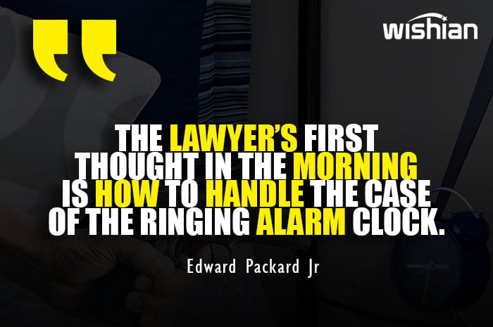 Funny Morning Quotes about Lawyer and Alarm clock by Edward Packard Jr