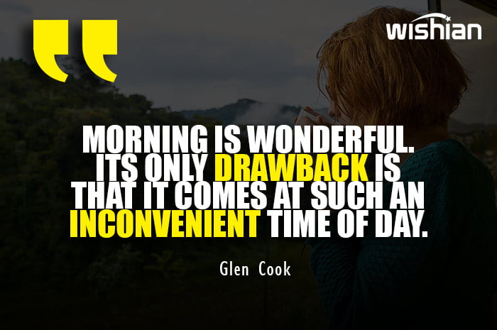 Glen Cook Funny Good Morning Quotes to share on Instagram