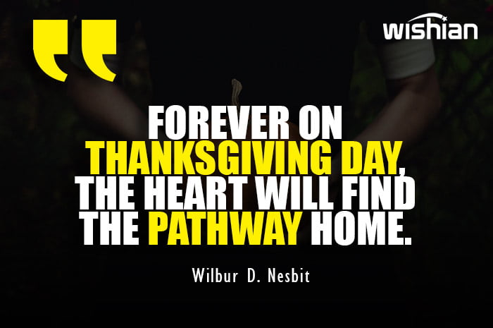 Heart Touching Thanksgiving Day Quotes by Wilbur D. Nesbit for people lives far from home