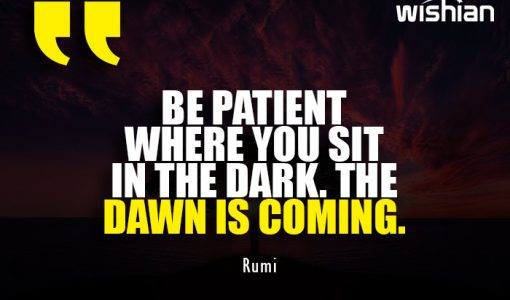 Inspirational Dawn Quotes by Rumi for being Patient