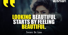 Looking Beautiful Starts by feeling Beautiful Quotes by Tresors De Luxe
