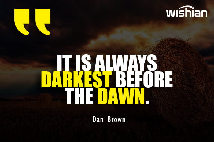 Motivational Dawn Quotes about life by Dan Brown