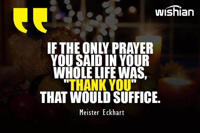 Motivational Thank You Quotes for Thanksgiving day by Meister Eckhart