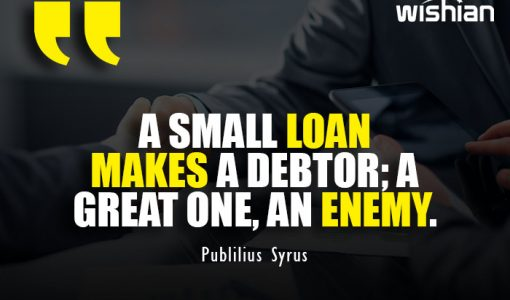 Popular Business Loan Quotes online for Debtor by Publilius Syrus