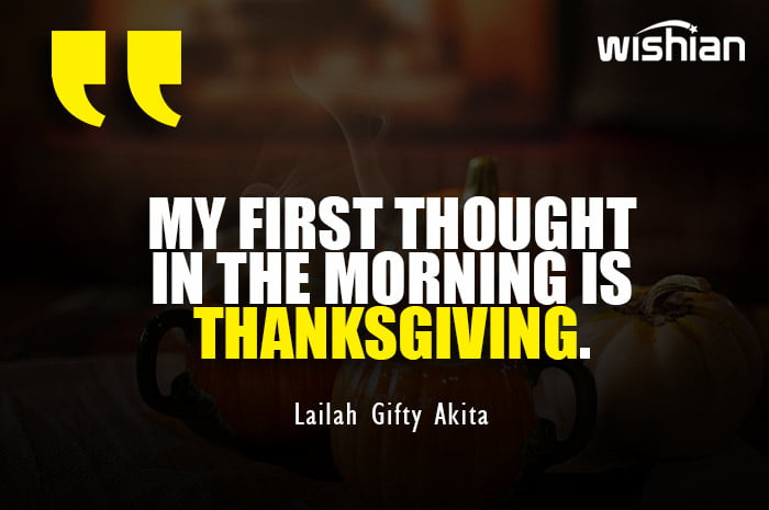 Smiling Thanksgiving thoughts by Lailah Gifty Akita on good morning
