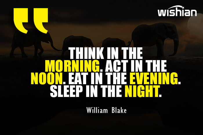 William Blake Quotes about Morning noon evening night action